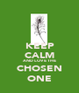 KEEP CALM AND LOVE THE CHOSEN ONE - Personalised Poster A1 size