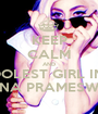 KEEP CALM AND LOVE THE COOLEST GIRL IN THE WORLD GHINA PRAMESWARI - Personalised Poster A1 size
