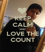 KEEP CALM AND LOVE THE COUNT - Personalised Poster A1 size