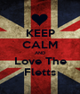 KEEP CALM AND Love The Fletts - Personalised Poster A1 size