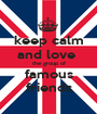 keep calm and love  the group of famous friends - Personalised Poster A1 size