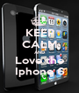 KEEP CALM AND Love the Iphone 6 - Personalised Poster A1 size