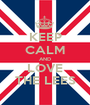 KEEP CALM AND LOVE THE LEES - Personalised Poster A1 size