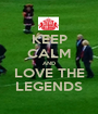 KEEP CALM AND LOVE THE LEGENDS - Personalised Poster A1 size