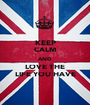 KEEP CALM AND LOVE THE LIFE YOU HAVE - Personalised Poster A1 size