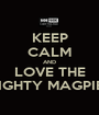 KEEP CALM AND LOVE THE MIGHTY MAGPIES - Personalised Poster A1 size