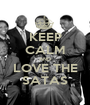 KEEP CALM AND LOVE THE SATAS - Personalised Poster A1 size