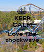 KEEP CALM AND Love The shockwave - Personalised Poster A1 size