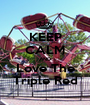 KEEP CALM AND Love The Triple Red - Personalised Poster A1 size