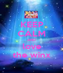 KEEP CALM AND love the winx - Personalised Poster A1 size