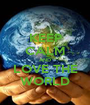 KEEP CALM AND LOVE THE WORLD - Personalised Poster A1 size