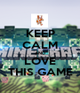 KEEP CALM AND LOVE THIS GAME - Personalised Poster A1 size