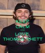 KEEP CALM AND LOVE  THOMAS RHETT - Personalised Poster A1 size