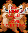 KEEP CALM AND LOVE TIC ET TAC  - Personalised Poster A1 size