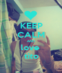 KEEP CALM AND love  tito - Personalised Poster A1 size