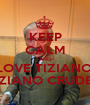 KEEP CALM AND LOVE TIZIANO  TIZIANO CRUDELI - Personalised Poster A1 size