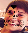 KEEP CALM AND LOVE  Toby McDonough - Personalised Poster A1 size