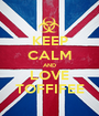 KEEP CALM AND LOVE TOFFIFEE - Personalised Poster A1 size