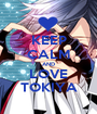 KEEP CALM AND LOVE TOKIYA - Personalised Poster A1 size