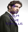 KEEP CALM AND LOVE TOM ELLIS - Personalised Poster A1 size