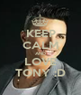 KEEP CALM AND LOVE TONY :D - Personalised Poster A1 size