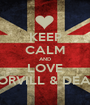 KEEP CALM AND LOVE TORVILL & DEAN - Personalised Poster A1 size