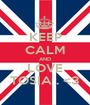 KEEP CALM AND LOVE TOSIA . <3 - Personalised Poster A1 size
