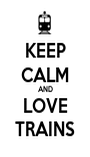 KEEP CALM AND LOVE TRAINS - Personalised Poster A1 size