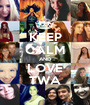 KEEP CALM AND LOVE TWA - Personalised Poster A1 size