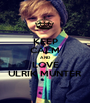 KEEP CALM AND LOVE ULRIK MUNTER - Personalised Poster A1 size