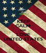 KEEP CALM AND LOVE UNITED STATES - Personalised Poster A1 size