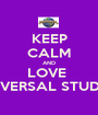 KEEP CALM AND LOVE  UNIVERSAL STUDIOS - Personalised Poster A1 size
