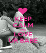 KEEP CALM AND LOVE UR BABE - Personalised Poster A1 size
