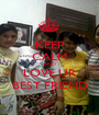 KEEP CALM AND LOVE UR BEST FRIEND - Personalised Poster A1 size