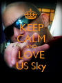 KEEP CALM AND LOVE US Sky - Personalised Poster A1 size