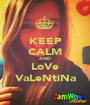 KEEP CALM AND LoVe VaLeNtiNa - Personalised Poster A1 size