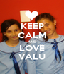 KEEP CALM AND LOVE VALU - Personalised Poster A1 size
