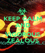 KEEP CALM AND LOVE VIGOROUS ZEALOUS - Personalised Poster A1 size