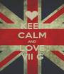 KEEP CALM AND LOVE VII G - Personalised Poster A1 size