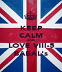 KEEP CALM AND LOVE VIII-5 BABAL's - Personalised Poster A1 size