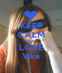 KEEP CALM AND LOVE Vika - Personalised Poster A1 size