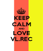 KEEP CALM AND LOVE VL.REC - Personalised Poster A1 size