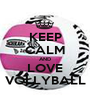 KEEP CALM AND LOVE VOLLYBALL - Personalised Poster A1 size
