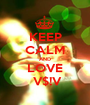 KEEP CALM AND LOVE  V$!V - Personalised Poster A1 size