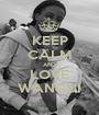 KEEP CALM AND LOVE WANGUI - Personalised Poster A1 size