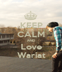 KEEP CALM AND Love Wariat - Personalised Poster A1 size