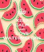 KEEP CALM AND LOVE WATERMELONS - Personalised Poster A1 size