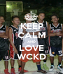 KEEP CALM AND LOVE WCKD - Personalised Poster A1 size