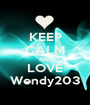 KEEP CALM AND LOVE Wendy203 - Personalised Poster A1 size
