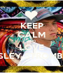 KEEP CALM AND LOVE WESLEY STROMBERG - Personalised Poster A1 size